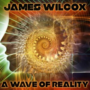 JamesWilcox_AWaveofReality_CoverArt